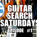 Guitar Search Saturdays – Episode #1