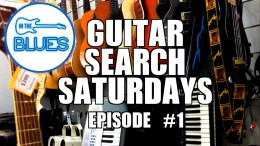 Guitar Search Saturdays - Episode #1