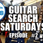 Guitar Search Saturdays – Episode #2