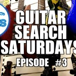 Guitar Search Saturdays – Episode #3