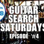 Guitar Search Saturdays – Episode #4