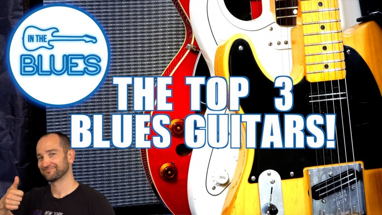 My Top 3 Electric Guitars for Blues