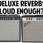 Are Fender Deluxe Reverb amps loud enough?